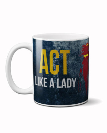 Act like a lady coffee mug by adimanav.com