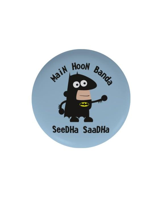 Banda Seedha Saadha pin plus magnet badge