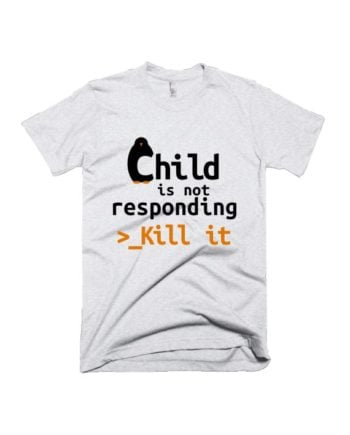 Child is not responding white melange geek half sleeve graphic t-shirt for Men and Women by adimanav.com