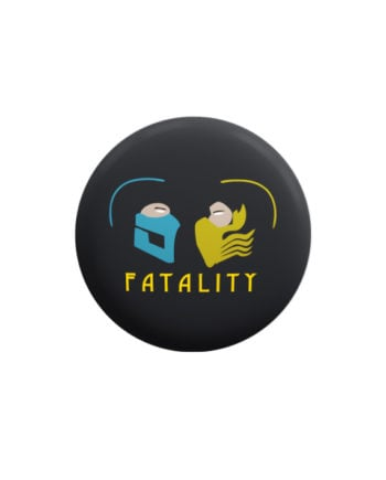 Fatality pin plus magnet badge