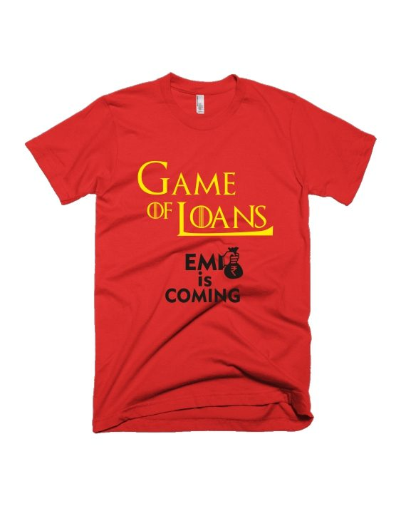 Game of loans red half sleeve graphic t-shirt for Men and Women by adimanav.com