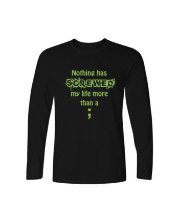 nothing has screwed my life full sleeve black t-shirt by adimanav.com for men and women