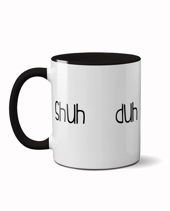 Shuh duh fuh cup black coffee mug by adimanav.com