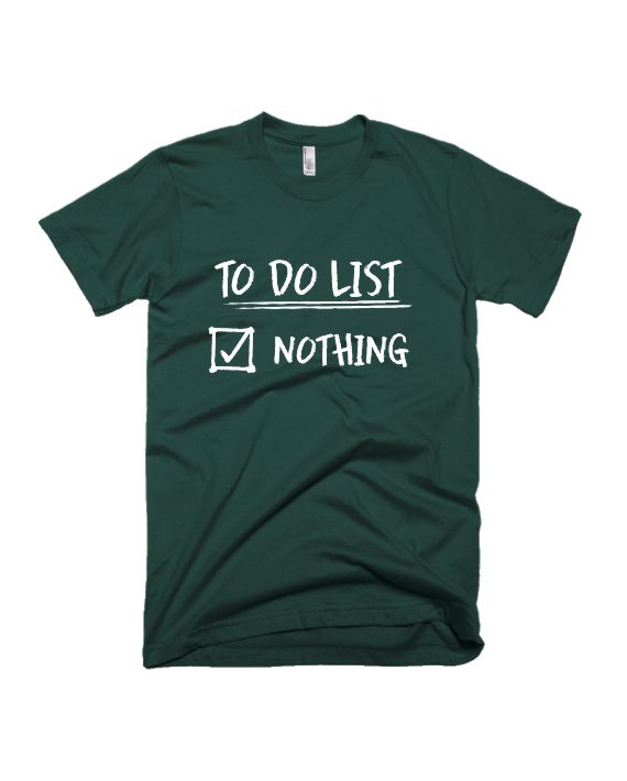 To do list nothing bottle green half sleeve graphic t-shirt for Men and Women by adimanav.com