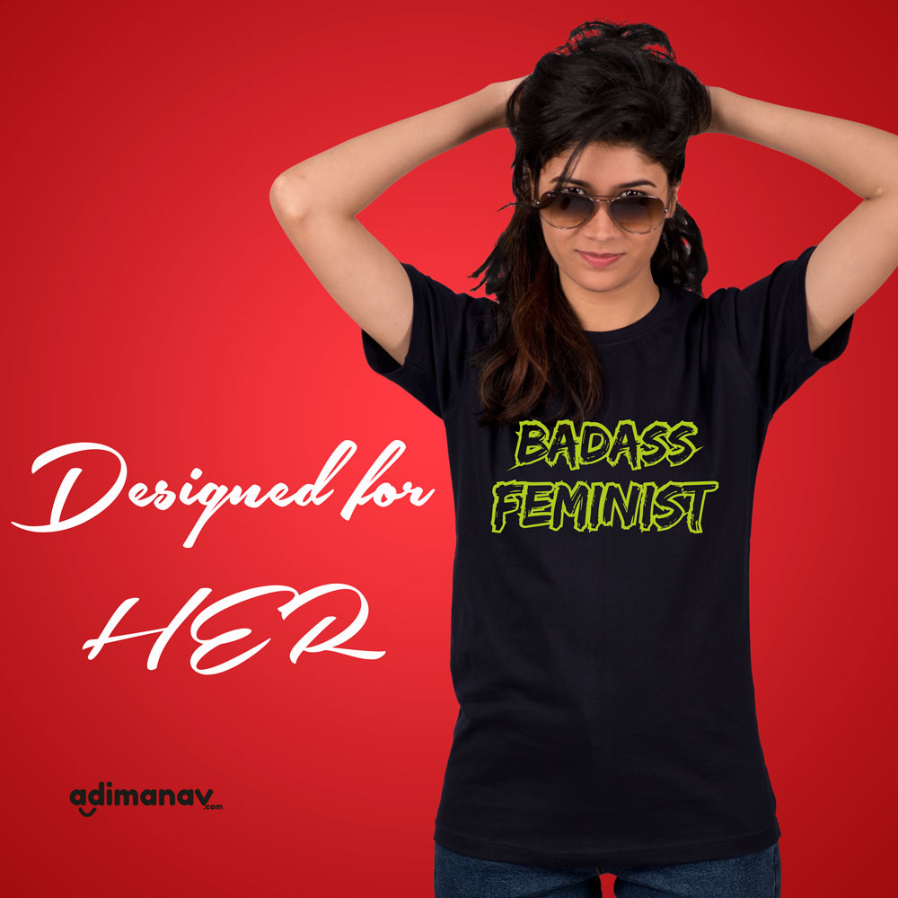 badass feminist graphic half sleeve t-shirt
