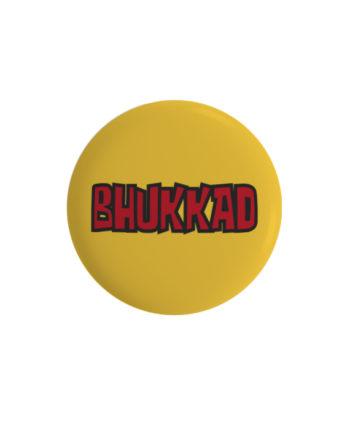 Bhukkad pin plus magnet badge