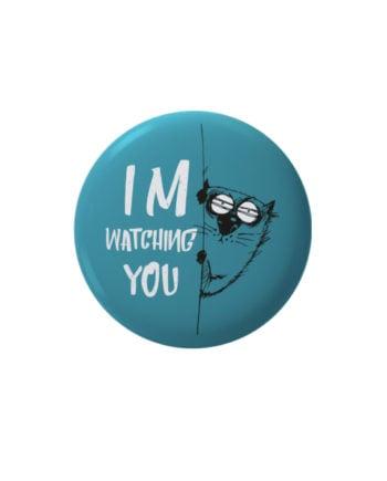 I m watching you pin plus magnet badge