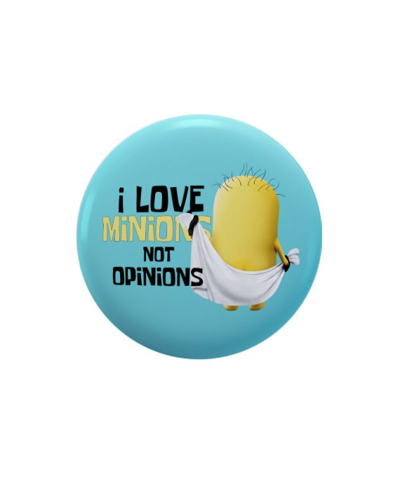 I love minions not opinions pin plus magnet badge
