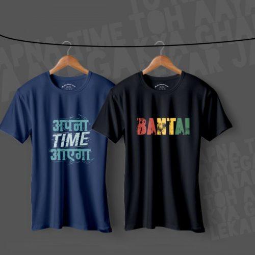 Apna Time Aayega and Bantai T-shirt