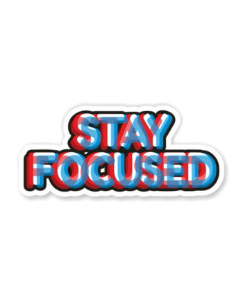 Stay Focused Laptop Computer Mobile Fridge Desk Bike Car Sticker by Adimanav.com