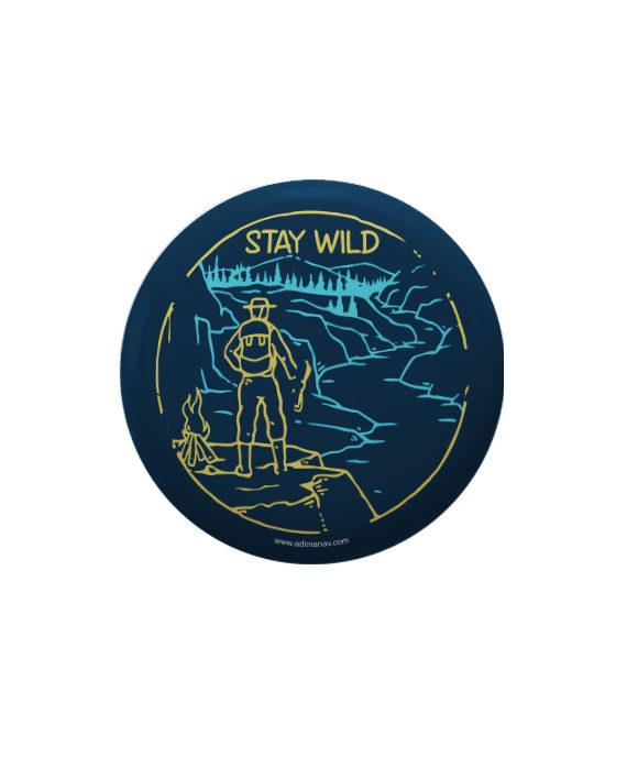 Stay Wild pin plus magnet badge by Adimanav.com
