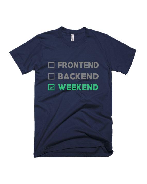 Frontend Backend Weekend T-shirt by Adimanav.com