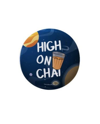 High on Chai pin plus magnet badge by Adimanav.com