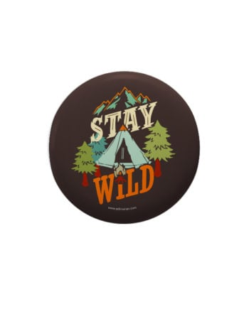 Stay Wild pin plus magnet badge by Adimanav.com