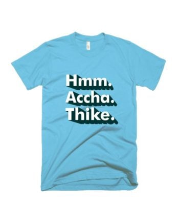 Hmm Accha Thike T-shirt by Adimanav.com