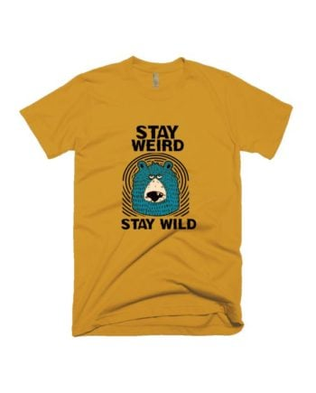 Stay Weird Stay Wild T-shirt by Adimanav.com