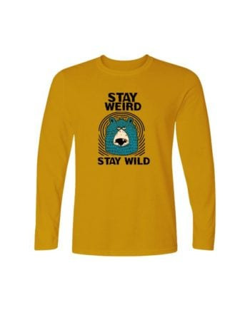 Stay Weird Stay Wild Yellow Full Sleeve T-shirt by Adimanav.com