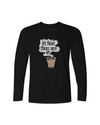 Tere Bina Jiya Jaye Na Black Full Sleeve T-shirt by Adimanav.com