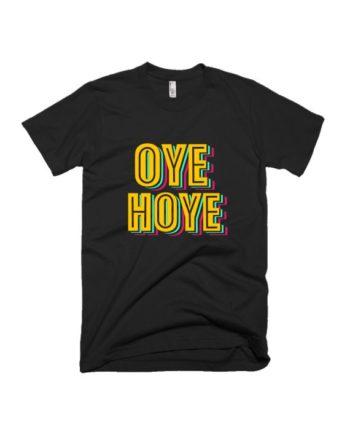 Oye Hoye T-shirt by Adimanav.com